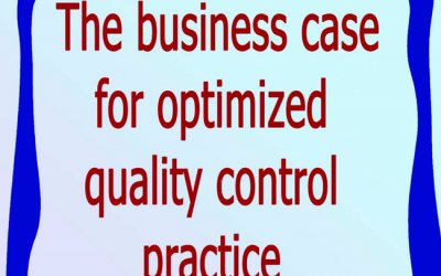 The business case for optimized quality control practice